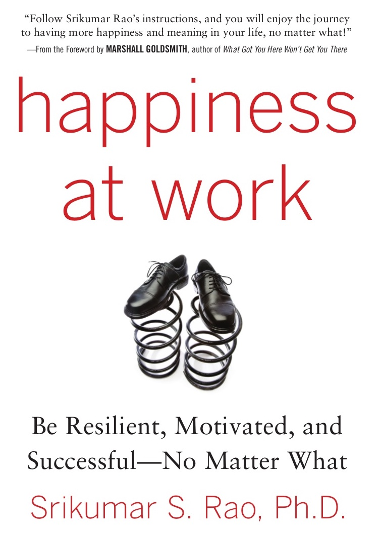 Happiness at Work: Be Resilient, Motivated, and Successful – No Matter What (BOOK REVIEW)